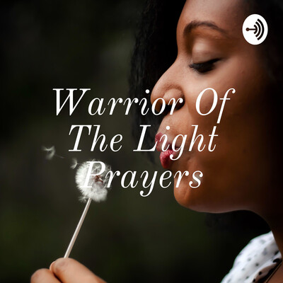 Warrior Of The Light Prayers