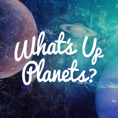 What's Up Planets?