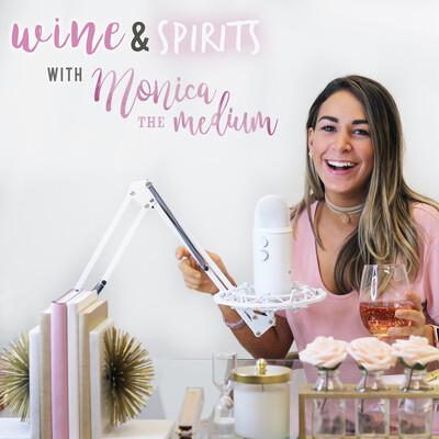 Wine & Spirits with Monica the Medium