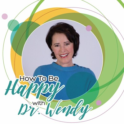 How To Be Happy With Dr. Wendy