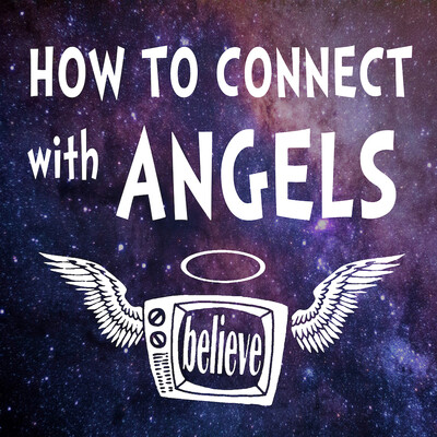 How to Connect with Angels Podcast