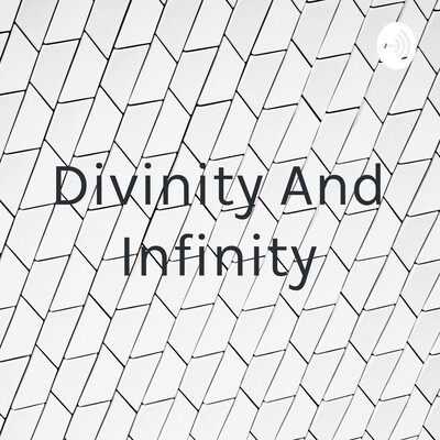 Divinity And Infinity