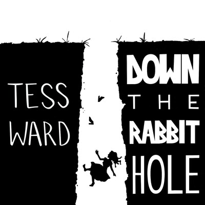 Down The Rabbit Hole With Tess Ward