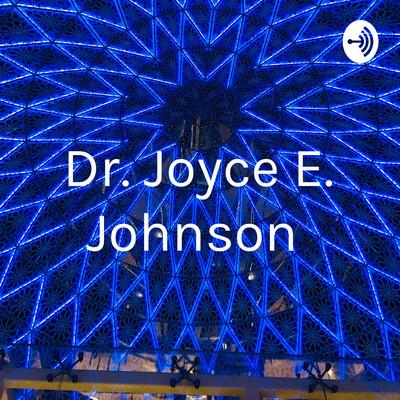Dr. Joyce E. Johnson