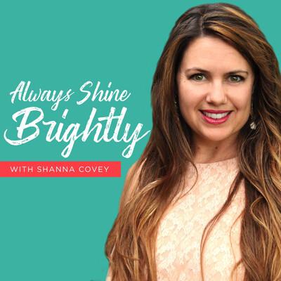 Always Shine Brightly