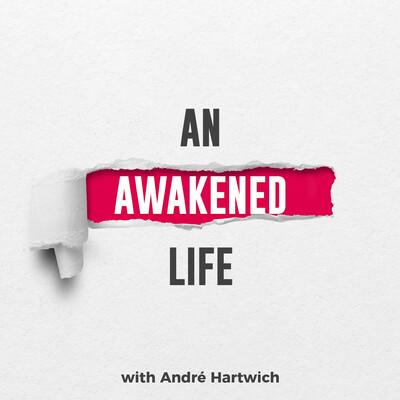 An Awakened Life