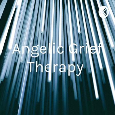 Angelic Grief Therapy