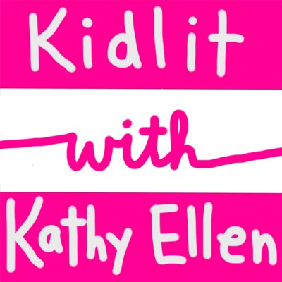 Kidlit with Kathy Ellen