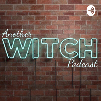 Another Witch Podcast