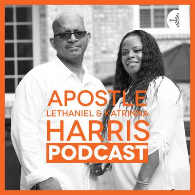 Apostle Lethaniel & Katrinna Harris Podcast