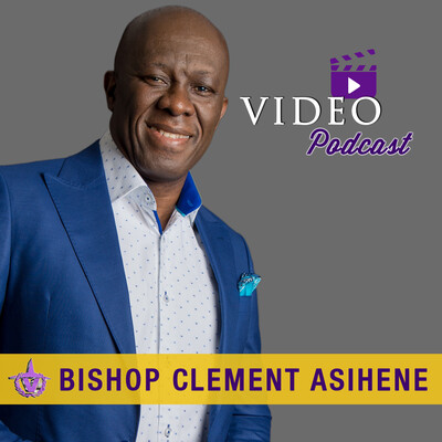 Bishop Clement Asihene Podcast
