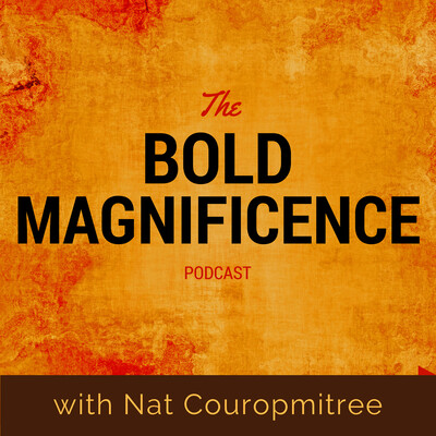 Bold Magnificence: Stories and Tools that Support Us to Live Fully Alive