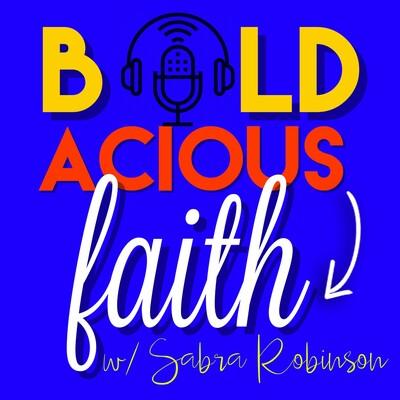 Boldacious Faith with Sabra!