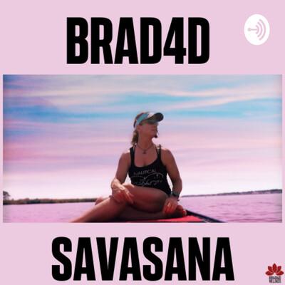 Brad4d Savasana