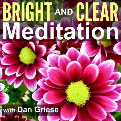Bright and Clear Meditation Podcast - Meditation for Less Stress and Anxiety