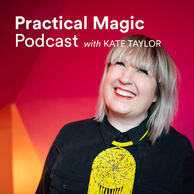 Practical Magic Podcast with Kate Taylor