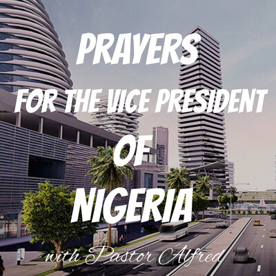 Prayers For The Vice President Of Nigeria
