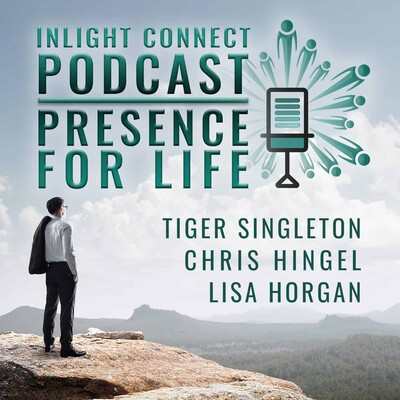 Presence for Life | InLight Connect Podcast
