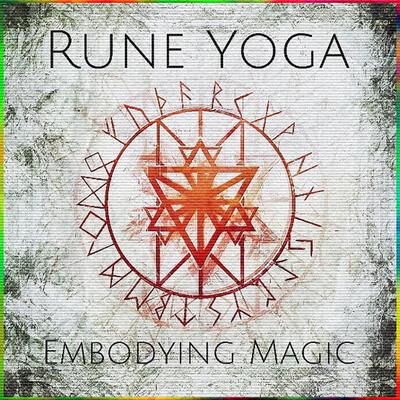 Rune Yoga: Embodying Magic