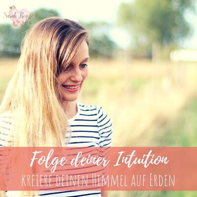 Folge deiner Intuition - kreiere deinen Himmel auf Erden