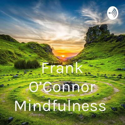 Frank O'Connor Mindfulness
