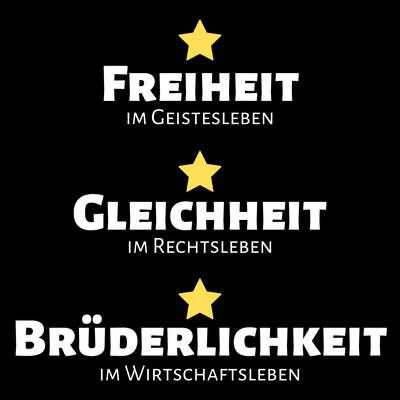 Freiheit - Gleichheit - Brüderlichkeit
