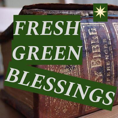 Fresh Green Blessings