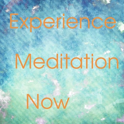 Experience Meditation Now