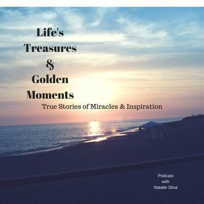 Life's Treasures & Golden Moments