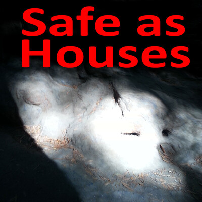 Safe as Houses –