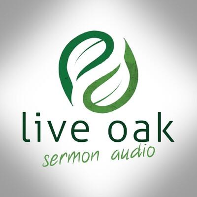 Live Oak Christian Church Sermon Audio