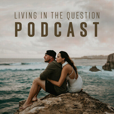 Living in the Question