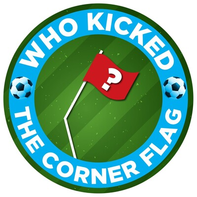 Who Kicked the Corner Flag?!