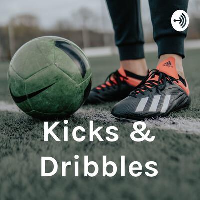 Kicks & Dribbles
