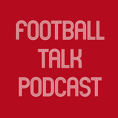 Football Talk Podcast