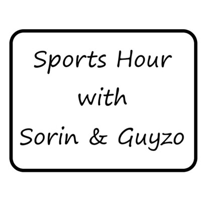 Sports Hour with Sorin and Guyzo