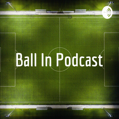 Ball In Podcast