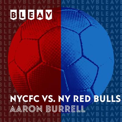 Bleav in NYCFC / Red Bulls