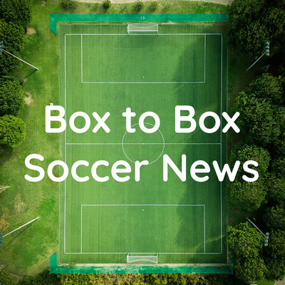 Box to Box Soccer News