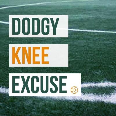 Dodgy Knee Excuse