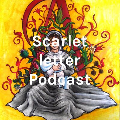 Scarlet letter Podcast