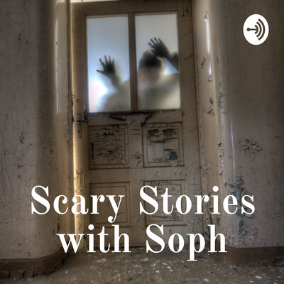Scary Stories with Soph