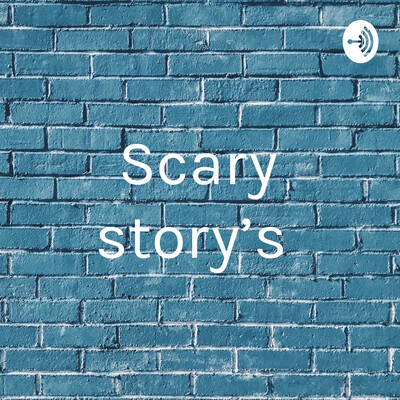 Scary story's