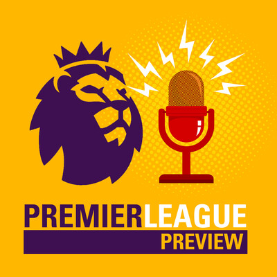 Premier League Preview Podcast