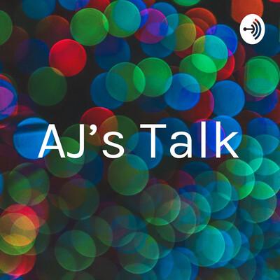 AJ's Talk