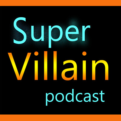 Sci-Fi Hunt's SuperVillain Podcast