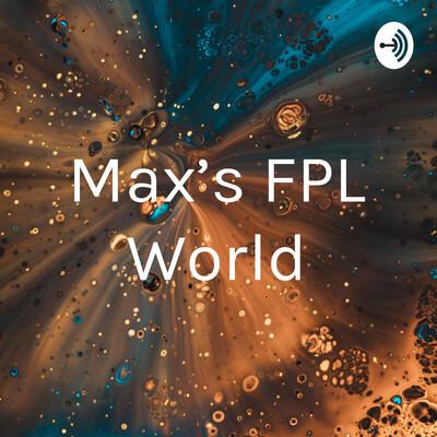 Max's FPL World
