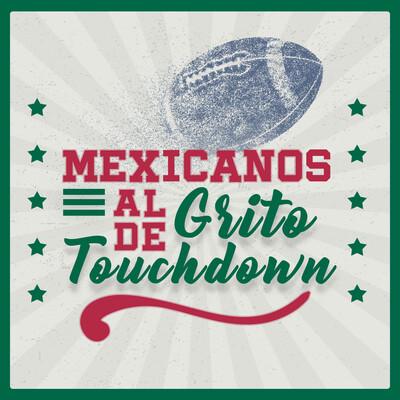 Mexicanos al Grito de Touchdown