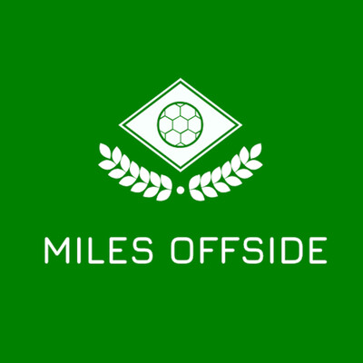 Miles Offside: A Soccer/Football Podcast