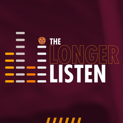 Motherwell FC: The Longer Listen